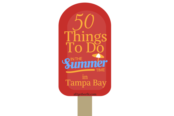 50 Things To Do This Summer Around Tampa Bay